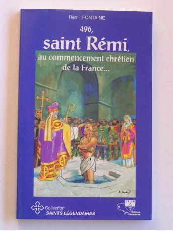 Rémi Fontaine - Saint Rémi au commencement chrétien de la France