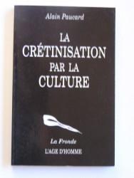 La crétinisation par la culture