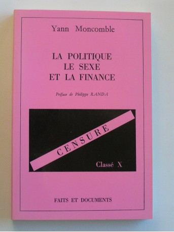 Yann Moncomble - La politique, le sexe et la finance