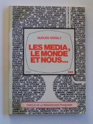 Les media, le monde et nous... Essais sur l'information