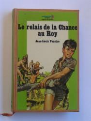 Jean-Louis Foncine - Le relais de la chance au Roy