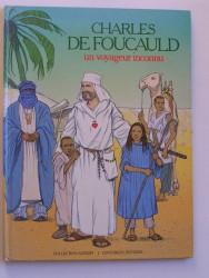 Charles de Foucauld. Un voyageur inconnu