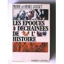 Pierre et Renée Gosset - Les époques déchainées de l'histoire