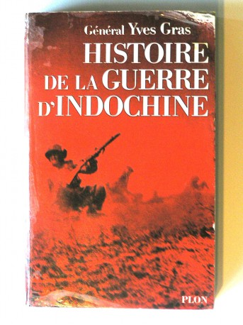 Général Yves Gras - Histoire de la guerre d'Indochine