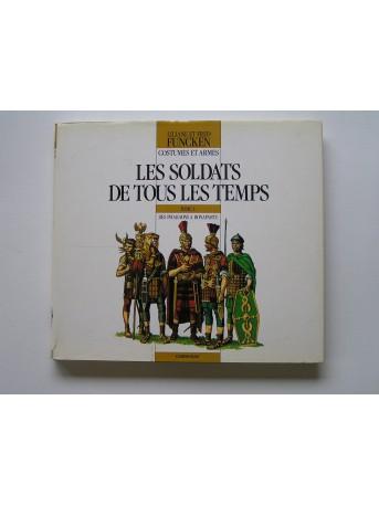 Liliane et Fred Funcken - Les soldats de tous les temps. Tome 1. Des Pharaons à Bonaparte