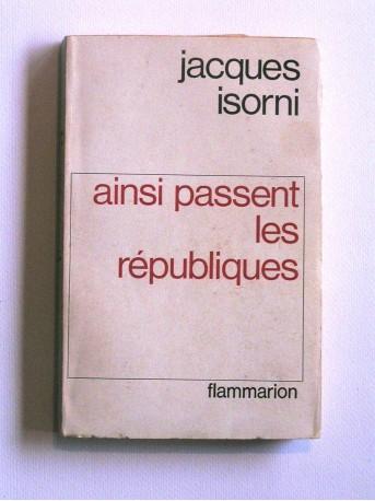 Maître Jacques Isorni - Ainsi passent les républiques