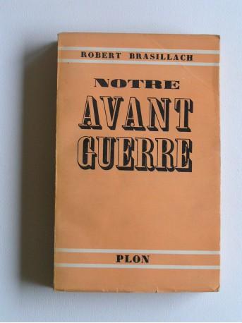 Robert Brasillach - Notre Avant-Guerre