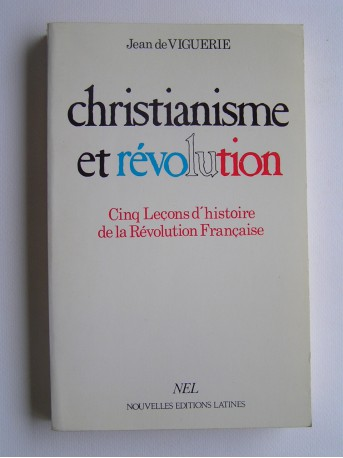 Jean de Viguerie - Christianisme et révolution
