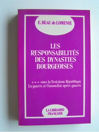 Emmanuel Beau de Loménie - Les responsabilités des dynasties bourgeoises. Tome 3. Sous la Troisième République ...