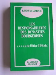 Les responsabilités des dynasties bourgeoises. Tome 5. De Hitler à Pétain