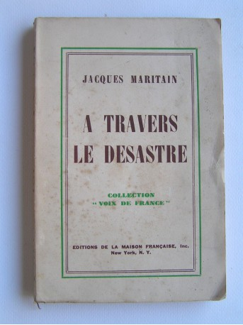 Jacques Maritain - A travers le désastre