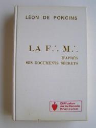 La F.M. d'après ses documents secrets
