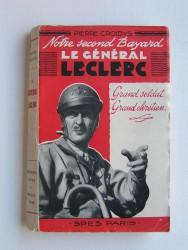 Notre second Bayard, le général Leclerc. Grand soldat, grand chrétien