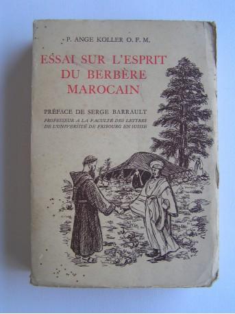 Père Ange Koller - Essai sur l'esprit du Berbère marocain