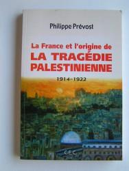La France et l'origine de la tragédie palestinienne. 1914 - 1922