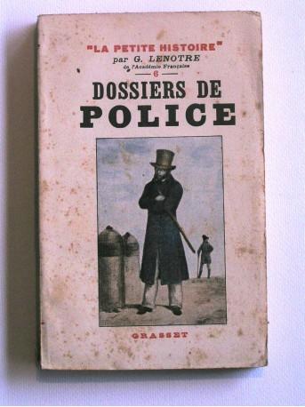G. Lenotre - Dossiers de police