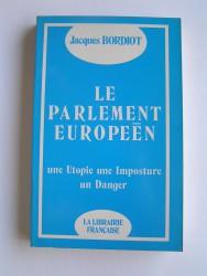 Le parlement européen. Une utopie, une imposture, un danger