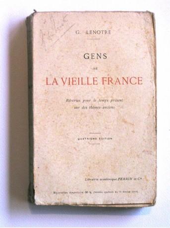 G. Lenotre - gens de la vieille france. Rêveries pour le temps présent sur les thèmes anciens