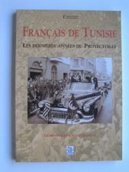 Français de Tunisie. Les dernières années du Protectorat