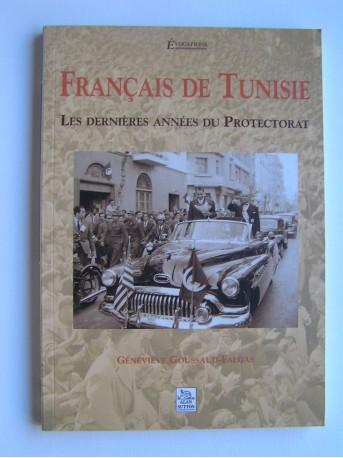 Geneviève Goussaud-Falgas - Français de Tunisie. Les dernières années du Protectorat