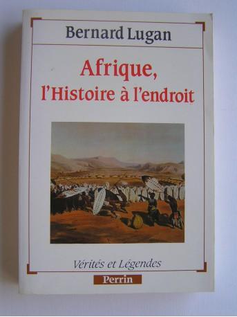 Bernard Lugan - Afrique, l'histoire à l'endroit