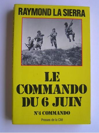 Raymond La Sierra - le commando du 6 juin. N°4 Commando
