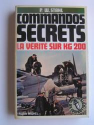 Commandos secrets. La vérité sur KG 200