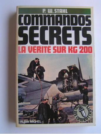 P.W. Stahl - Commandos secrets. La vérité sur KG 200