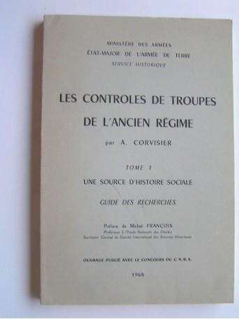 André Corvisier - Les contrôles de troupes de l'Ancien Régime. Tome 1. une source d'histoire sociale