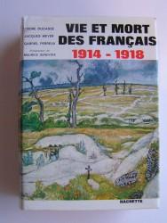 Vie et Mort des Français. 1914 - 1918