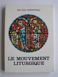Le mouvement liturgique. De Don Guéranger à Annibal Bugnini ou le Cheval de Troie dans la Cité de Dieu