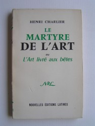 Le martyre de l'Art ou l'Art livré aux bêtes