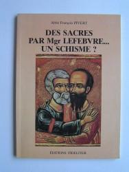 Les sacres de Mgr Lefebvre ...Un schisme?