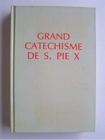 Saint Pie X - Grand catéchisme de Saint Pie X