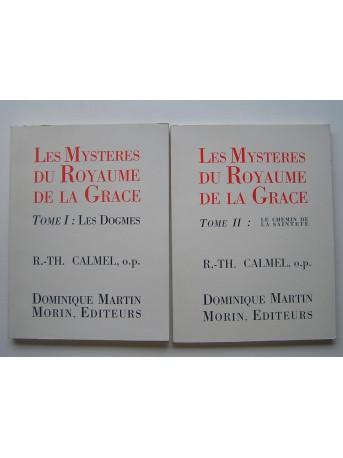 R.P. R.-Th Calmel - Les mystères du Royaume de la Grâce. Tome 1 (Les dogmes) & 2 (Le chemin de la sainteté)