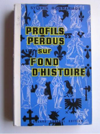 Sylvain Bonmariage - Profils perdus sur fond d'Histoire