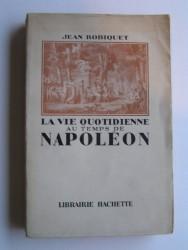 La vie quotidienne au temps de Napoléon