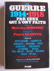 La guerre 1914 - 1918 par ceux qui l'ont faite
