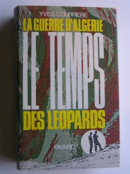 La guerre d'Algérie. Tome 2. Le temps des léopards