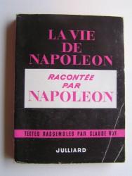 Vie de Napoléon racontée par Napoléon
