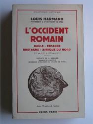 L'Occident romain. Gaule - Espagne - Bretagne - Afrique du Nord. 31 av. J.C. à 235 ap. J.C.