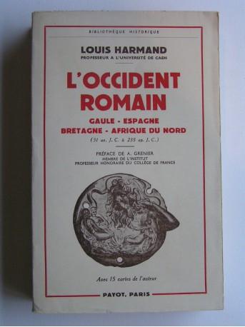 Louis Harmand - L'Occident romain. Gaule - Espagne - Bretagne - Afrique du Nord. 31 av. J.C. à 235 ap. J.C.