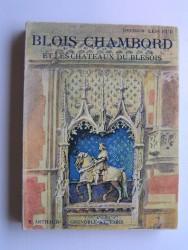 Blois Chambord et les châteaux du Blésois