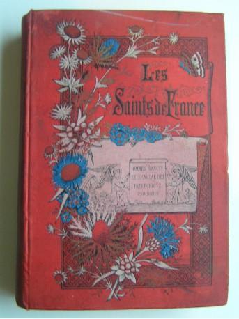 Mlle Isabelle Verny - Les saints de France du premier au treizième siècle