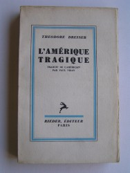 Théodore Dreiser - L'Amérique tragique