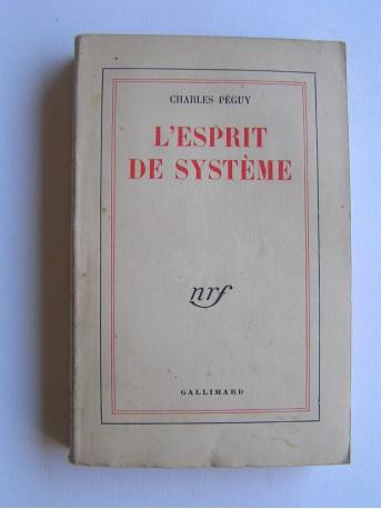 Charles Péguy - L'esprit de système