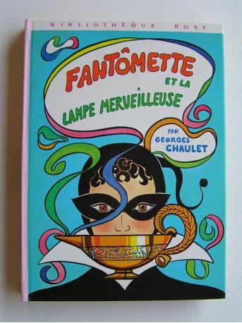 Georges Chaulet - Fantômette et la lampe merveilleuse