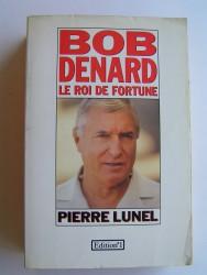 Bob Denard. Le roi de fortune