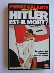 20 juillet 1944. Hitler est-il mort? Les généraux allemands face au Führer