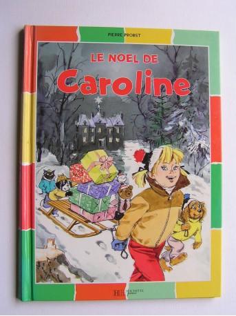Pierre Probst - Le Noël de Caroline